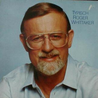Roger Whittaker - Typisch Roger Whittaker (LP, Album)