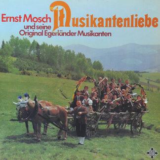 Ernst Mosch Und Seine Original Egerländer Musikanten - Musikantenliebe (LP, Gat)
