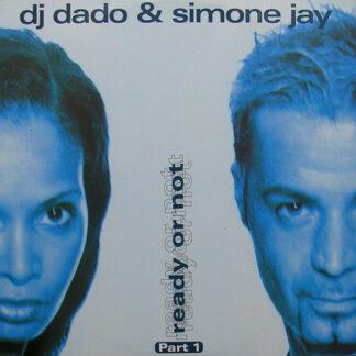 DJ Dado & Simone Jay - Ready Or Not - Part 1 (12
