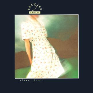 Frazier Chorus - Sloppy Heart (12