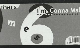 3 Times 6 - I'm Gonna Make It (12