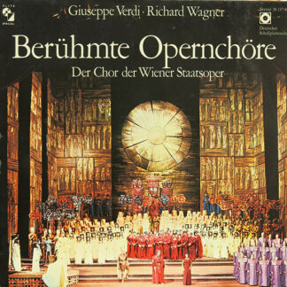 Giuseppe Verdi • Richard Wagner − Der Chor Der Wiener Staatsoper* - Berühmte Opernchöre (LP, Club)