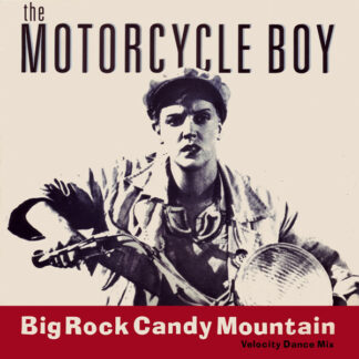 The Motorcycle Boy - Big Rock Candy Mountain (12