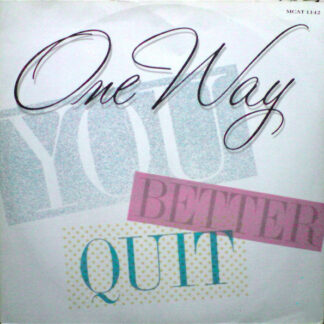 One Way - You Better Quit (12