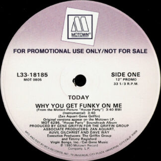 Today - Why You Get Funky On Me (12