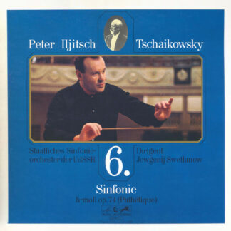 Peter Iljitsch Tscaikowsky* - Staatliches Sinfonie-Orchester Der UdSSR*, Jewgeni Swetlanow* - Sinfonie 6 H-moll Op. 74 (Pathétique) (LP)