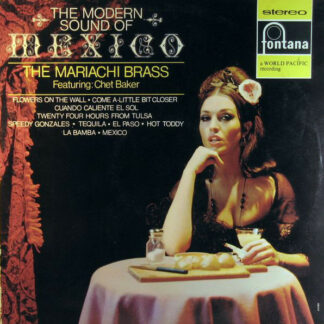 The Mariachi Brass Featuring Chet Baker - The Modern Sound Of Mexico (LP, Album)
