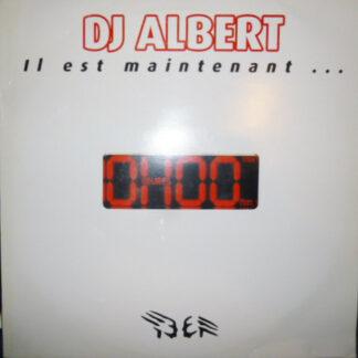 DJ Albert (2) - Il Est Maintenant ... 0H00 (2x12