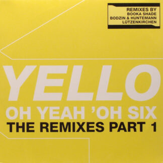 Yello - Oh Yeah 'Oh Six (The Remixes Part 1) (12
