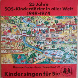 Unknown Artist - Kinder Singen Für Sie - 25 Jahre SOS-Kinderdörfer In Aller Welt 1949-1974 (7