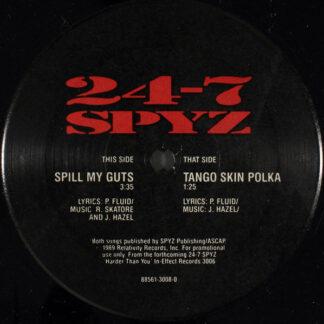 24-7 Spyz - Spill My Guts / Tango Skin Polka (12