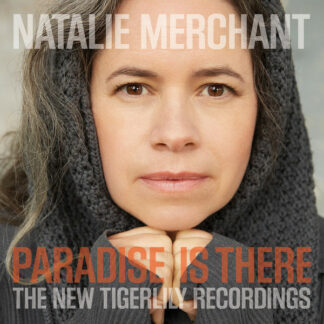 Natalie Merchant - Paradise Is There (The New Tigerlily Recordings) (2xLP, Album, 180)