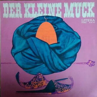 Wilhelm Hauff - Der Kleine Muck / Kalif Storch (LP)