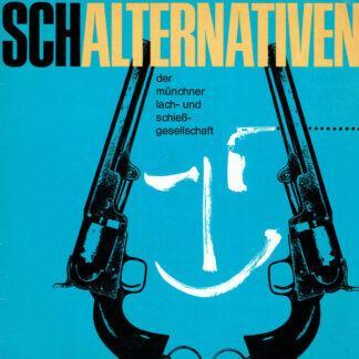 Münchner Lach- Und Schießgesellschaft - Schalternativen (7