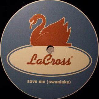 LaCross - Save Me (Swanlake) (12