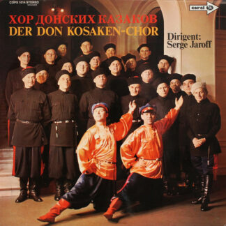 Der Don Kosaken-Chor* = Хор Донских Казаков* Dirigent Serge Jaroff - Der Don Kosaken-Chor, Dirigent: Serge Jaroff (LP)