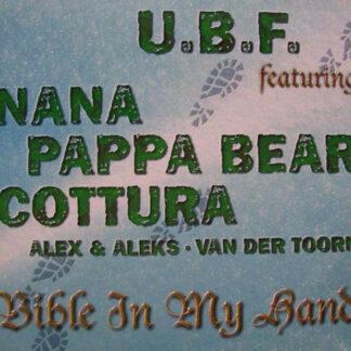 U.B.F.* Featuring Nana (2), Pappa Bear, Cottura*, Alex* & Aleks* • van der Toorn* - Bible In My Hand (12