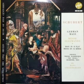 Franz Schubert, Wiener Kammerchor, Vienna Pro Musica Orchestra, Hans Gillesberger - German Mass - Mass In B Flat (LP)