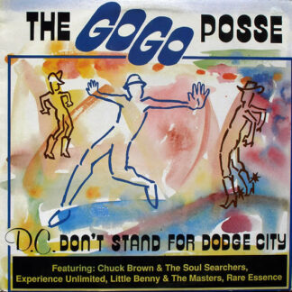 The Go Go Posse - D.C. Don't Stand For Dodge City (12