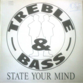 Treble & Bass - State Your Mind (12
