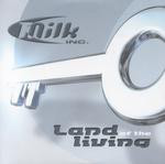 Milk Inc. - Land Of The Living (12
