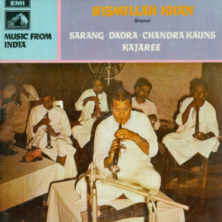 Bismillah Khan - Sarang / Dadra / Chandra Kauns / Kajaree (LP, Album)