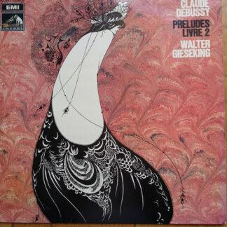Claude Debussy - Walter Gieseking - Préludes - Livre 2 (LP, Album, RE)