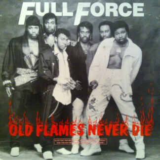 Full Force - Old Flames Never Die (12