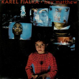 Karel Fialka - Hey Matthew (7