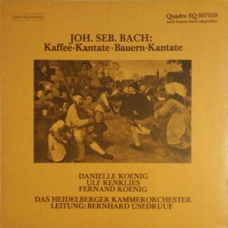 Joh. Seb. Bach*  - Heidelberger Kammerorchester, Bernhard Usedruuf - Kaffee-Kantate, Bauern-Kantate (LP, Quad)