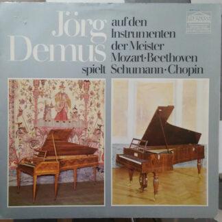 Jörg Demus - Jörg Demus Spielt Auf Den Instrumenten Der Meister Mozart Beethoven Schumann Chopin (LP, Album, Gat)