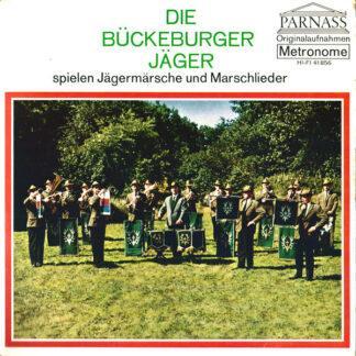 Die Bückeburger Jäger - Die Bückeburger Jäger Spielen Jägermärsche Und Marschlieder (7
